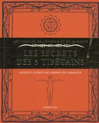 Jason Gyre - Les secrets des 5 tibétains - Exercices secrets des moines de l'Himalaya.
