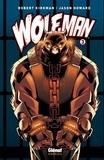Jason Howard et Robert Kirkman - Wolf-Man Tome 3 : .
