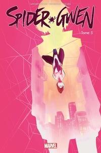 Jason Latour et Tom Taylor - Spider-Gwen Tome 5 : Arrêt net.