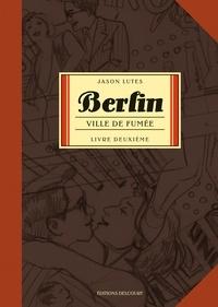 Jason Lutes - Berlin Tome 2 : Ville de fumée.