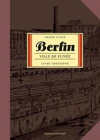 Jason Lutes - Berlin Tome 3 : Ville de lumière.