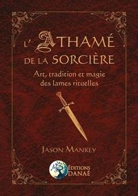 Téléchargements de podcasts gratuits L'Athamé de la sorcière  - Art, tradition et magie des lames rituelles DJVU