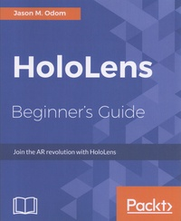 HoloLens Beginners Guide - Join the AR revolution with HoloLens.pdf