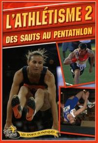 Jason Page - L'athlétisme - Tome 2, Des sauts au pentathlon.
