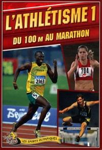 Jason Page - L'athlétisme - Tome 1, Du 100 m au marathon.