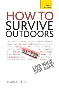 Jason Polley - How to Survive Outdoors: Teach Yourself.
