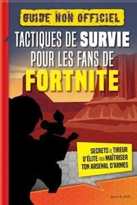 Tactiques de survie pour les fans de Fortnite - Guide non officiel - Secrets de tireur délite pour maîtriser ton arsenal darmes.pdf