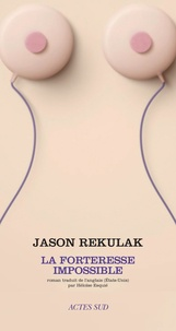 Jason Rekulak - La forteresse impossible.