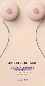 Jason Rekulak - La forteresse impossible.