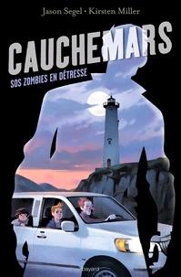 Jason Segel - Cauchemars, Tome 02 - SOS zombies en détresse.