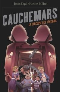 Jason Segel - Cauchemars, Tome 03 - La berceuse des ténèbres.