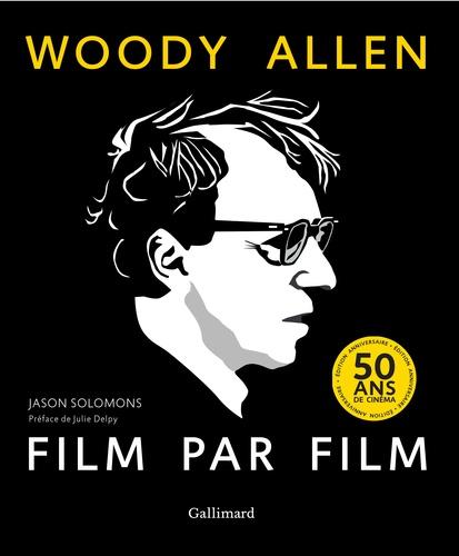 Jason Solomons - Woody Allen, film par film.