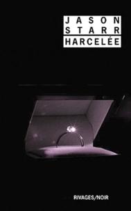Jason Starr - Harcelée.