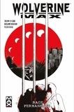 Jason Starr et Roland Boschi - Wolverine Max Tome 1 : Rage permanente.