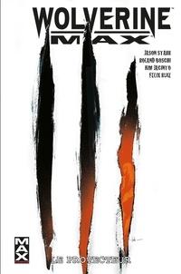 Jason Starr et Félix Ruiz - Wolverine Max Tome 2 : Le protecteur.