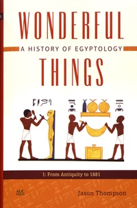 Deedr.fr Wonderful Things: A History of Egyptology - Volume 1, From Antiquity to 1881 Image