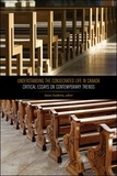 Jason Zuidema - Understanding the Consecrated Life in Canada - Critical Essays on Contemporary Trends.