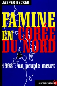 FAMINE EN COREE DU NORD. - 1998 : Un peuple meurt.pdf