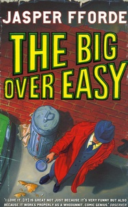 Jasper Fforde - The Big Over Easy.