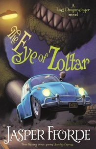 Jasper Fforde - The Eye of Zoltar - Last Dragonslayer Book 3.