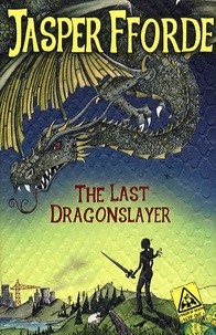 Jasper Fforde - The Last Dragonslayer.
