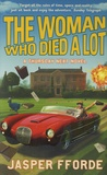 Jasper Fforde - The Woman Who Died a Lot.