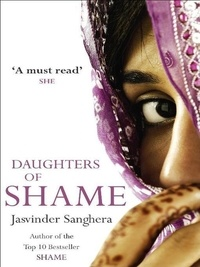 Jasvinder Sanghera - Daughters of Shame.