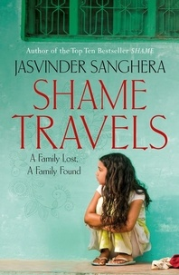 Jasvinder Sanghera - Shame Travels.