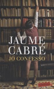 Jaume Cabré - Jo confesso.