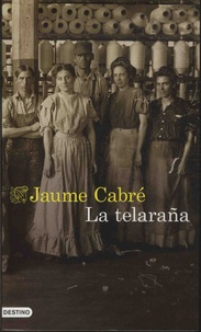 Jaume Cabré - La telarana.