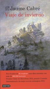 Jaume Cabré - Viaje de invierno.