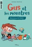 Jaume Copons et Liliana Fortuny - Gus et les monstres Tome 1 : Bienvenue, M. Chiffe !.
