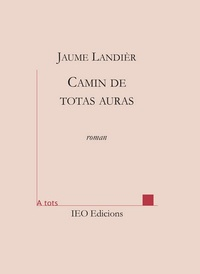 Jaume Landier - Camin de totas auras.