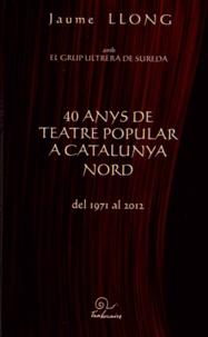 Galabria.be 40 anys de teatre popular a Catalunya Nord del 1971 al 2012 - Edition en catalan Image