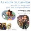 Jaume Rosset i Llobet et George Odam - Le corps du musicien - Manuel de prévention pour une pratique optimale.