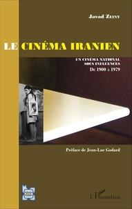 Javad Zeiny - Le cinéma iranien - Un cinéma national sous influences, de 1900 à 1979 (avant la révolution).