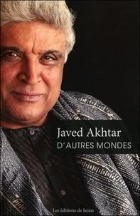 Javed Akhtar - D'autres mondes.
