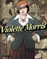 Javi Rey et Bertrand Galic - Violette Morris à abattre par tous les moyens Tome 1 : Première comparution.