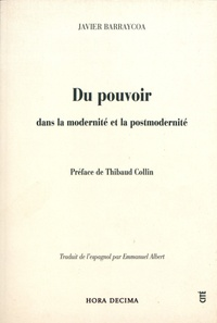 Javier Barraycoa - Du pouvoir dans la modernité et la postmodernité.