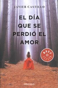 Javier Castillo - El dia que se perdio el amor.