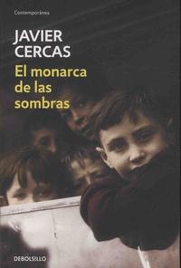Javier Cercas - El monarca de las sombras.