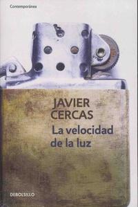 Javier Cercas - La velocidad de la luz.