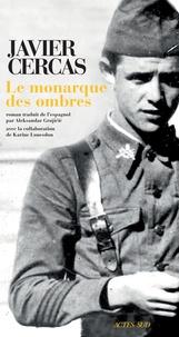 Javier Cercas - Le monarque des ombres.