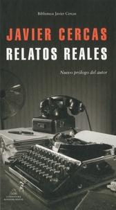 Javier Cercas - Relatos reales.