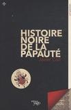 Javier Coll - Histoire noire de la papauté.