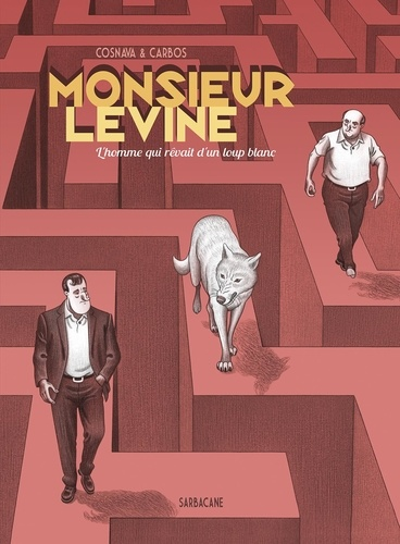 Javier Cosnava et Toni Carbos - Monsieur Levine - L'homme qui rêvait d'un loup blanc.