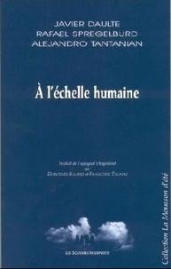 Javier Daulte et Rafael Spregelburd - A l'échelle humaine.