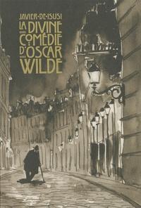 Javier de Isusi - La divine comédie d'Oscar Wilde.
