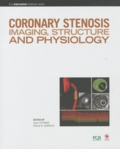 Javier Escaned et Patrick Serruys - Coronary stenosis imaging, structure and physiology.