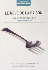 Javier Fresan - Le rêve de la raison - La logique mathématique et ses paradoxes.